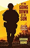 At The Going Down Of The Sun: Love, Loss and Sacrifice in Afghanistan (English Edition)