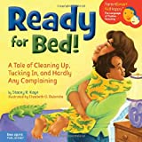 img - for Ready for Bed!: A Tale of Cleaning Up, Tucking In, and Hardly Any Complaining (ParentSmart KidHappy) book / textbook / text book