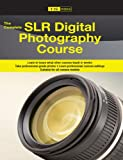 The Complete SLR Digital Photography Camera Course
