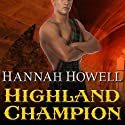 Highland Champion: Murray Family, Book 11 Audiobook by Hannah Howell Narrated by Angela Dawe