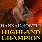 Highland Champion: Murray Family, Book 11 (       UNABRIDGED) by Hannah Howell Narrated by Angela Dawe