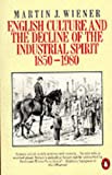 English Culture and the Decline of the Industrial Spirit, 1850-1980 (Penguin History)