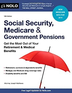 Social Security, Medicare and Government Pensions: Get the Most Out of Your Retirement and Medical Benefits (Social Security, Medicare & Government Pensions) from NOLO