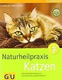 img - for Naturheilpraxis Katzen: Schnelle Selbsthilfe durch Hom opathie und Bach-Bl ten (GU Tiermedizin) von Deiser. Rudolf (2010) Gebundene Ausgabe book / textbook / text book