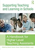 img - for Supporting Teaching and Learning in Schools: A Handbook for Higher Level Teaching Assistants by Sarah Younie (Editor), Susan Capel (Editor), Marilyn Leask (Editor) (15-Dec-2008) Paperback book / textbook / text book