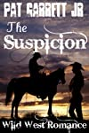 The Suspicion: Wild West Romance (Wild West Series)