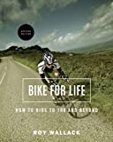 img - for Bike for Life: How to Ride to 100 and Beyond, revised edition book / textbook / text book