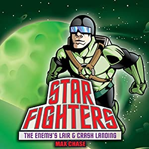 Star Fighters: The Enemy's Lair & Crash Landing Audiobook