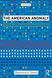 The American Anomaly: U.S. Politics and Government in Comparative Perspective, 2nd Edition