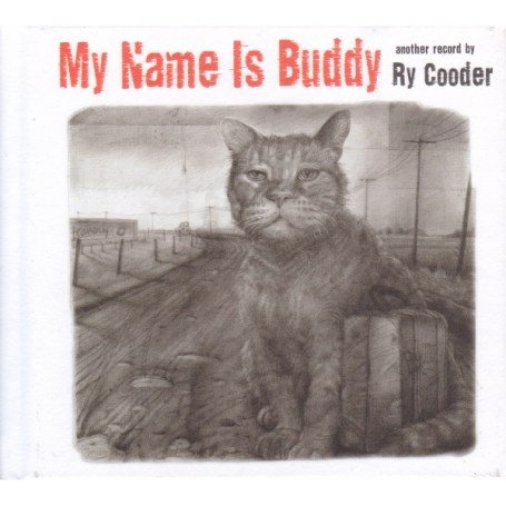 Ry  Cooder - My Name Is Buddy - Zortam Music