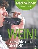 Wein!: auswählen und genießen