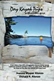 img - for Day Kayak Trips: Day Kayak Trips: with a little spice book / textbook / text book