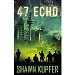 47 Echo | Shawn Kupfer
