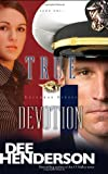 True Devotion (Uncommon Heroes, Book 1)