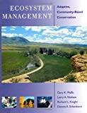 img - for By Gary K. Meffe - Ecosystem Management: Adaptive, Community-based Conservation (9.1.2002) book / textbook / text book