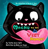 Machu the Cat is Very Hungry: The Adventures of Machu and Jack Book #2