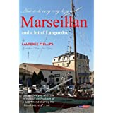 Marseillan & a Lot of Languedoc: Lazy France: How to be Very Very Lazy in Marseillan and a Lot of Languedocby Laurence Phillips
