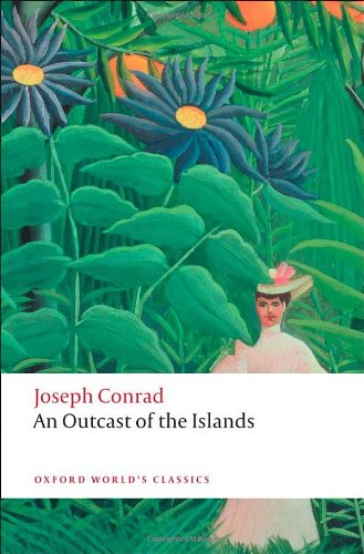 An Outcast of the Islands (Oxford World's Classics)