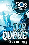 Ice Quake (SOS Adventures) (0340998865) by Bateman, Colin