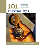 101 Survival Tips: Strategies For Self-Reliance In Any Environment (101 Tips)