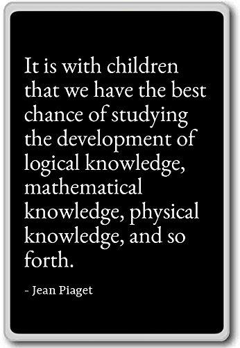 it-is-with-children-that-we-have-the-best-chanc-jean-piaget-quotes-fridge-magnet-black-aimant-de-ref
