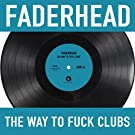 The Way To Fuck Clubs [Explicit]