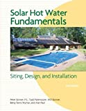 img - for Solar Hot Water Fundamentals: Siting, Design, and Installation Paperback March 7, 2011 book / textbook / text book
