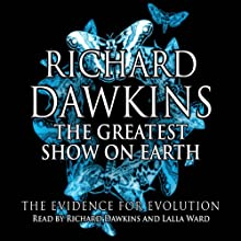 The Greatest Show on Earth: The Evidence for Evolution Audiobook by Richard Dawkins Narrated by Richard Dawkins, Lalla Ward