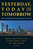 img - for Yesterday, Today, and Tomorrow: School Desegregation and Resegregation in Charlotte book / textbook / text book