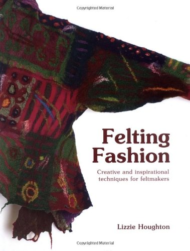 Go to &quot;Felting Fashion: Creative and Inspirational Techniques for Feltmakers&quot; page