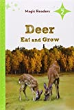 img - for Deer Eat and Grow (Magic Readers: Level 2) by O'Brien, Bridget (2014) Library Binding book / textbook / text book
