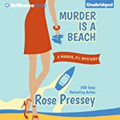 Murder Is a Beach: A Maggie, P.I. Mystery, Book 2 | Rose Pressey