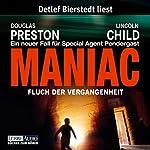 Maniac: Fluch der Vergangenheit (Pendergast 7) | Douglas Preston,Lincoln Child