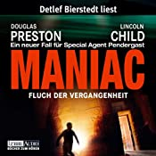 Maniac: Fluch der Vergangenheit (Pendergast 7) | Douglas Preston, Lincoln Child