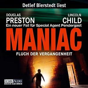 Maniac: Fluch der Vergangenheit (Pendergast 7) Hörbuch