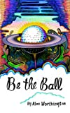 img - for Be The Ball book / textbook / text book