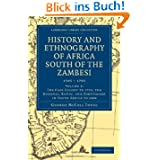 History and Ethnography of Africa South of the Zambesi, from the Settlement of the Portuguese at Sofala in September...