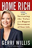 img - for Home Rich: Increasing the Value of the Biggest Investment of Your Life by Willis, Gerri (2008) Hardcover book / textbook / text book