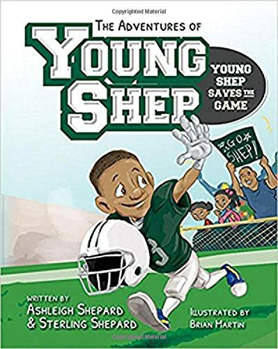 The Adventures of Young Shep Young Shep Saves the Game [Ashleigh Shepard - Sterling Shepard] (Tapa Dura)