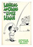 img - for Laughing And Crying With Little League: A Training Manual For Little League Par book / textbook / text book