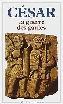 Amazon.fr - La Guerre des Gaules - Jules César - Livres