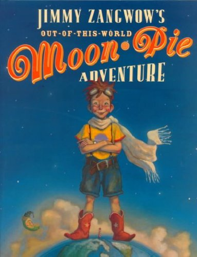 Jimmy Zangwow's Out-of-this-world Moon Pie Adventure (Out Of This World Moon Pie compare prices)