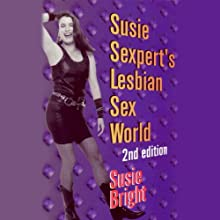 Susie Sexpert's Lesbian Sex World (       UNABRIDGED) by Susie Bright Narrated by Susie Bright