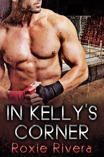 In Kelly's Corner (Fighting Connollys #1) by Roxie Rivera