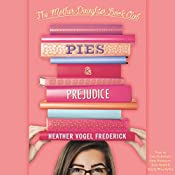 Pies and Prejudice: Mother-Daughter Book Club Series | Heather Vogel Frederick
