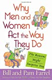 img - for Why Men and Women Act the Way They Do: The Reasons Might Surprise You book / textbook / text book