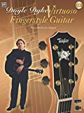 Doyle Dykes Virtuoso Fingerstyle Guitar [With CD (Audio)] (Acoustic Masters)