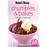 Crumbles & Bakes: Sweet and Savoury (The Australian Women's Weekly Minis)by The Australian Women's...
