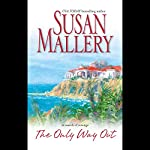 The Only Way Out | Susan Mallery