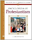 By J Gordon Melton - Encyclopedia of Protestantism